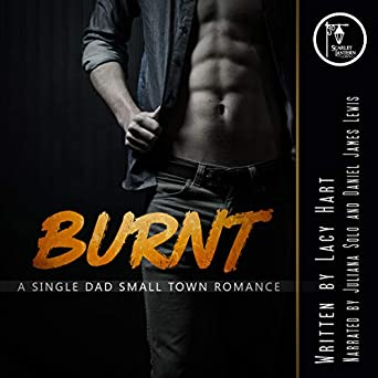 Burnt: A Single Dad Small Town Romance