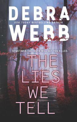The Lies We Tell  by Debra Webb