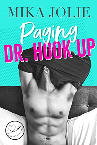 Paging Dr. Hookup by Mika Jolie
