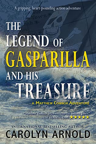 The Legend of Gasparilla and His Treasure  by Carolyn Arnold