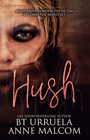 Hush by B.T. Urruela