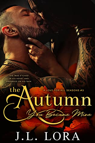 The Autumn You Became Mine (A Love for All Seasons, #3) by J.L. Lora