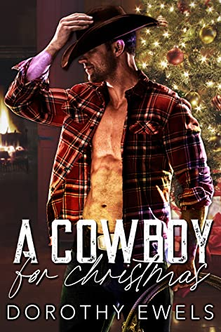 A Cowboy For Christmas by Dorothy Ewels