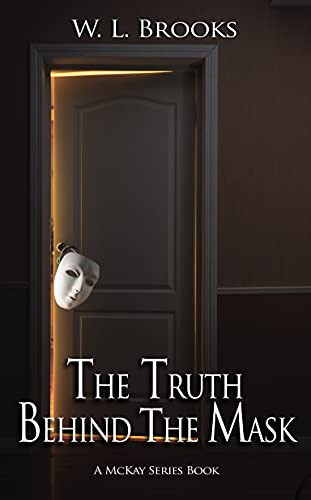 The Truth Behind The Mask  by W.L. Brooks
