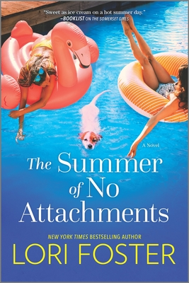 The Summer of No Attachments by Lori Foster