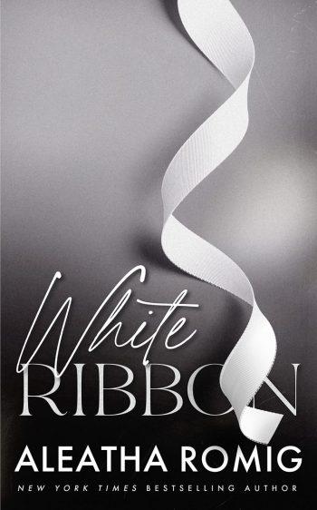 White Ribbon by Aleatha Romig
