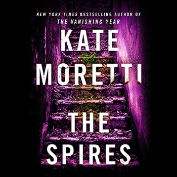The Spires: A Thriller by Kate Moretti