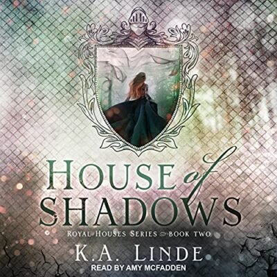 🎧📚House of Shadows by K. A Linde