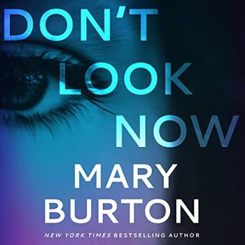 Don't Look Now by Mary Burton
